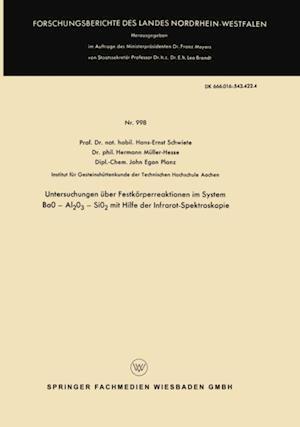 Untersuchungen uber Festkorperreaktionen im System BaO - Al2O3 - SiO2 mit Hilfe der Infrarot-Spektroskopie af Hans-Ernst Schwiete