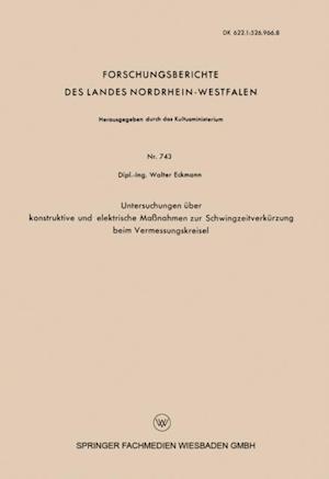 Untersuchungen uber konstruktive und elektrische Manahmen zur Schwingzeitverkurzung beim Vermessungskreisel af Walter Eckmann