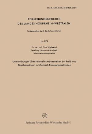 Untersuchungen uber rationelle Arbeitsweisen bei Pre- und Bugelvorgangen in Chemisch-Reinigungsbetrieben af Erich Wedekind