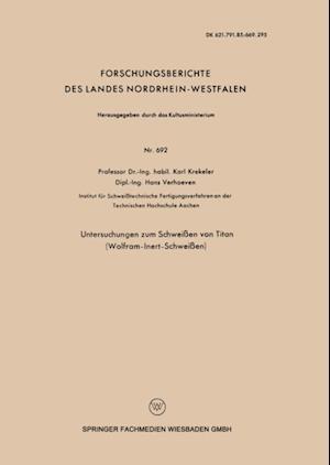 Untersuchungen zum Schweien von Titan (Wolfram-Inert-Schweien) af Karl Krekeler