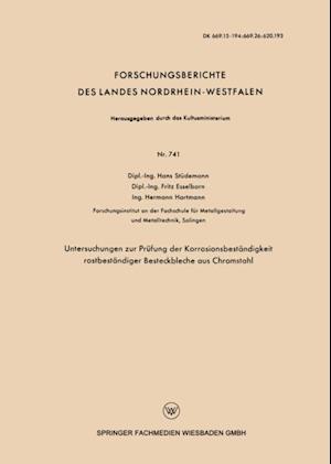 Untersuchungen zur Prufung der Korrosionsbestandigkeit rostbestandiger Besteckbleche aus Chromstahl af Hans Studemann