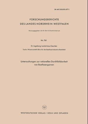 Untersuchungen zur rationellen Durchfarbbarkeit von Bastfasergarnen af Ingeborg Lambrinou