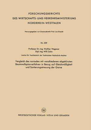 Vergleich des normalen mit verschiedenen abgekurzten Baumwollspinnverfahren in Bezug auf Gleichmaigkeit und Sortierungsstreuung der Garne
