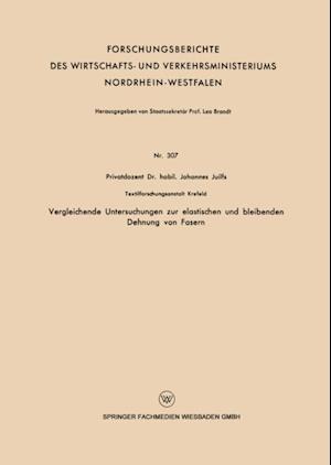 Vergleichende Untersuchungen zur elastischen und bleibenden Dehnung von Fasern af Johannes Juilfs