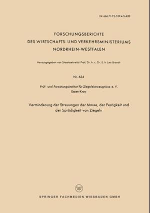 Verminderung der Streuungen der Masse, der Festigkeit und der Sprodigkeit von Ziegeln af Pruf- und Forschungsinstitut fur Ziegeleierzeugnisse e. V.