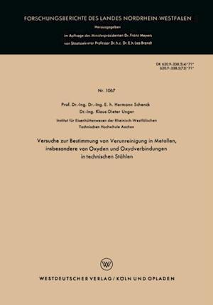 Versuche zur Bestimmung von Verunreinigung in Metallen, insbesondere von Oxyden und Oxydverbindungen in technischen Stahlen af Hermann Schenck