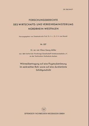 Warmeubertragung auf eine Flugstaubstromung im senkrechten Rohr sowie auf eine durchstromte Schuttgutschicht af Klaus Georg Muller