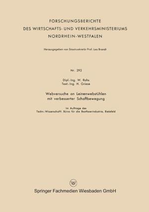 Webversuche an Leinenwebstuhlen mit verbesserter Schaftbewegung af Waldemar Rohs