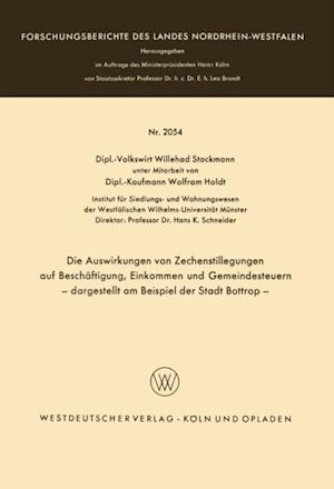 Die Auswirkungen von Zechenstillegungen auf Beschaftigung, Einkommen und Gemeindesteuern - dargestellt am Beispiel der Stadt Bottrop - af Willehad Stockmann