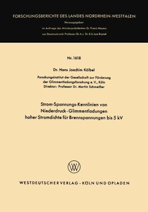 Strom-Spannungs-Kennlinien von Niederdruck-Glimmentladungen hoher Stromdichte fur Brennspannungen bis 5 kV af Hans Joachim Kolbel