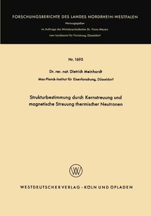 Strukturbestimmung durch Kernstreuung und magnetische Streuung thermischer Neutronen af Dietrich Meinhardt