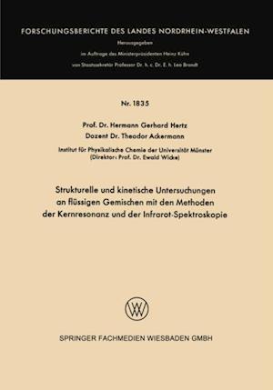 Strukturelle und kinetische Untersuchungen an flussigen Gemischen mit den Methoden der Kernresonanz und der Infrarot-Spektroskopie af Hermann Gerhard Hertz