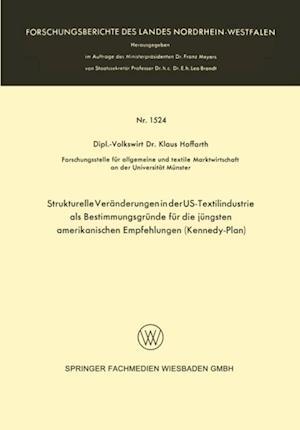 Strukturelle Veranderungen in der US-Textilindustrie als Bestimmungsgrunde fur die jungsten amerikanischen Empfehlungen (Kennedy-Plan)