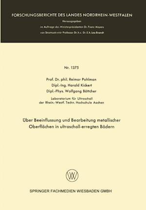 Uber Beeinflussung und Bearbeitung metallischer Oberflachen in ultraschall-erregten Badern af Reimar Pohlman