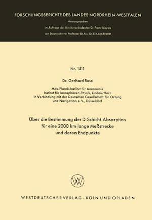 Uber die Bestimmung der D-Schicht-Absorption fur eine 2000 km lange Mestrecke und deren Endpunkte af Gerhard Rose