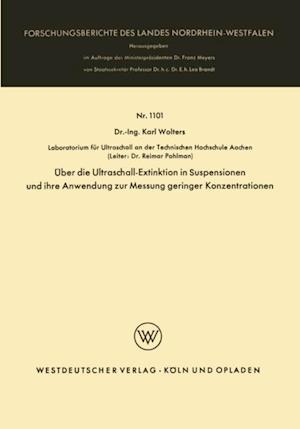 Uber die Ultraschall-Extinktion in Suspensionen und ihre Anwendung zur Messung geringer Konzentrationen af Karl Wolters