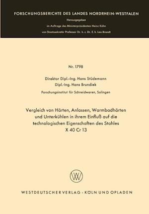 Vergleich von Harten, Anlassen, Warmbadharten und Unterkuhlen in ihrem Einflu auf die technologischen Eigenschaften des Stahles X 40 Cr 13 af Hans Studemann