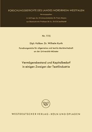 Vermogensbestand und Kapitalbedarf in einigen Zweigen der Textilindustrie af Wilhelm Kurth