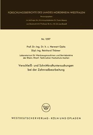 Verschlei- und Schnittkraftuntersuchungen bei der Zahnradbearbeitung af Herwart Opitz