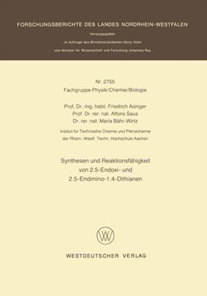 Synthesen und Reaktionsfahigkeit von 2.5-Endoxi- und 2.5-Endimino-1.4-Dithianen af Friedrich Asinger