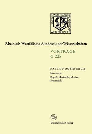 Iatromagie Begriff, Merkmale, Motive, Systematik af Karl Eduard Rothschuh