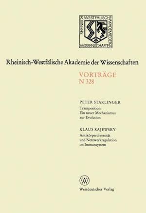 Transposition: Ein neuer Mechanismus zur Evolution. Antikorperdiversitat und Netzwerkregulation im Immunsystem af Peter Starlinger