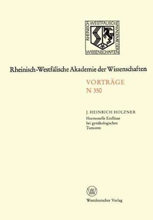 Hormonelle Einflusse bei gynakologischen Tumoren af Johann Heinrich Holzner