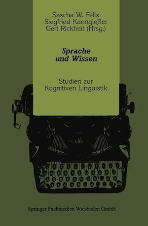 Bog, paperback Sprache Und Wissen af Gert Rickheit, Sascha W. Felix, Siegfried Kanngieer