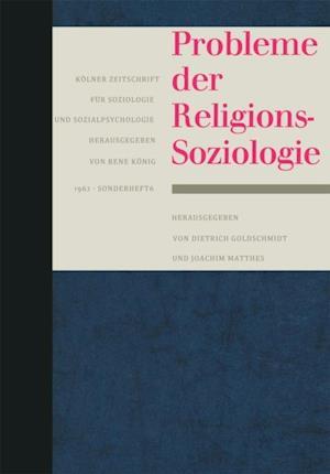 Probleme der Religionssoziologie af Dietrich Goldschmidt, Joachim Matthes