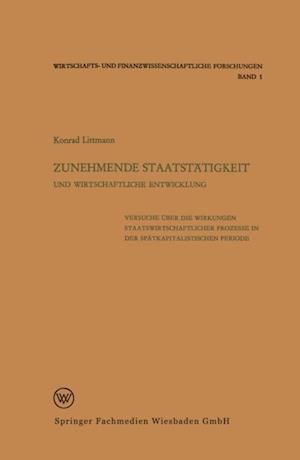Zunehmende Staatstatigkeit und Wirtschaftliche Entwicklung af Konrad Littmann