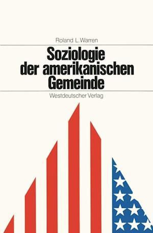 Soziologie der amerikanischen Gemeinde af Roland Leslie Warren