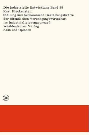 Stellung und okonomische Gestaltungskrafte der offentlichen Versorgungswirtschaft im Industrialisierungsproze