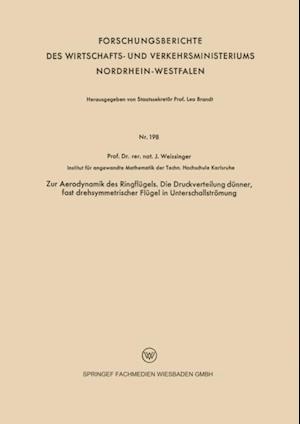Zur Aerodynamik des Ringflugels. Die Druckverteilung dunner, fast drehsymmetrischer Flugel in Unterschallstromung af Johannes Weissinger