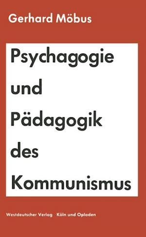 Psychagogie und Padagogik des Kommunismus