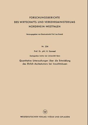 Quantitative Untersuchungen uber die Entwicklung des Ehrlich-Ascitestumors bei Inzuchtmausen af Rolf Danneel