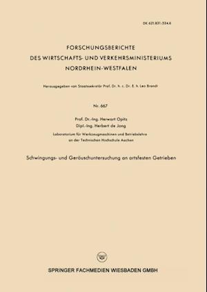 Schwingungs- und Gerauschuntersuchung an ortsfesten Getrieben af Herwart Opitz