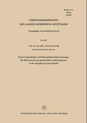 Spannungsoptische und theoretische Untersuchungen der Beanspruchung geschichteter Gebirgskorper in der Umgebung einer Strecke af Gerhard Sonntag