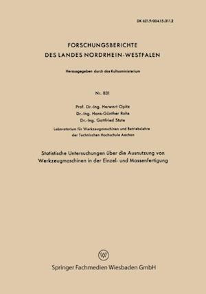 Statistische Untersuchungen uber die Ausnutzung von Werkzeugmaschinen in der Einzel- und Massenfertigung af Herwart Opitz