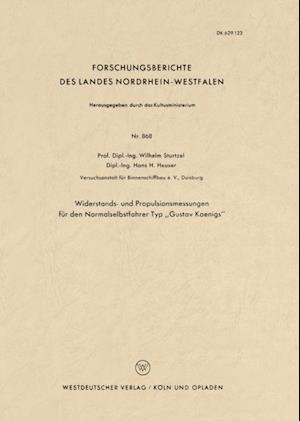 Widerstands- und Propulsionsmessungen fur den Normalselbstfahrer Typ Gustav Koenigs' af Wilhelm Sturtzel