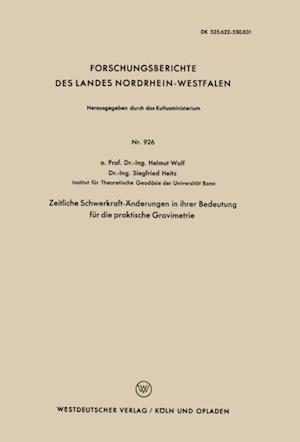 Zeitliche Schwerkraft-Anderungen in ihrer Bedeutung fur die praktische Gravimetrie af Helmut Wolf