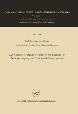 Zur Analyse teratogener Faktoren mit besonderer Berucksichtigung der Thalidomid-Embryopathie af Jorn Gleiss