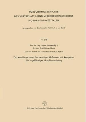 Zur Metallurgie eines hochwertigen Gueisens mit kompakter bis kugelformiger Graphitausbildung af Eugen Piwowarsky