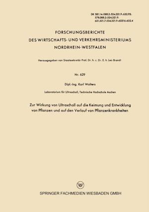 Zur Wirkung von Ultraschall auf die Keimung und Entwicklung von Pflanzen und auf den Verlauf von Pflanzenkrankheiten af Karl Wolters