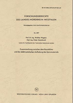 Zusammenhang zwischen dem Raumklima und der elektrostatischen Aufladung des Spinnmaterials af Walther Wegener