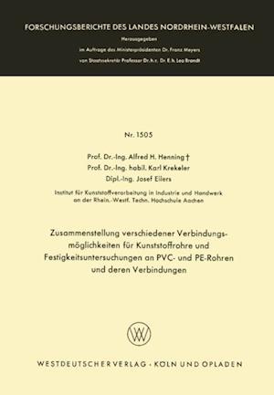 Zusammenstellung verschiedener Verbindungsmoglichkeiten fur Kunststoffrohre und Festigkeitsuntersuchungen an PVC- und PE-Rohren und deren Verbindungen af Alfred Hermann Henning