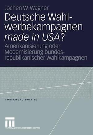 Deutsche Wahlwerbekampagnen made in USA? af Jochen Wagner