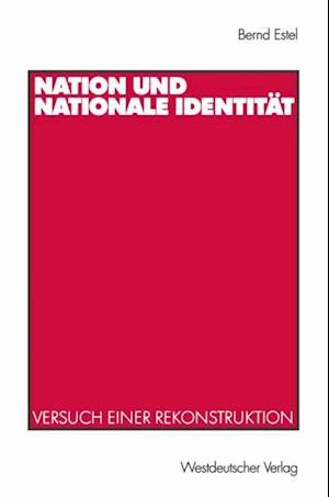 Nation und nationale Identitat af Bernd Estel