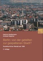Berlin: Von der geteilten zur gespaltenen Stadt? af Hartmut Haussermann, Andreas Kapphan