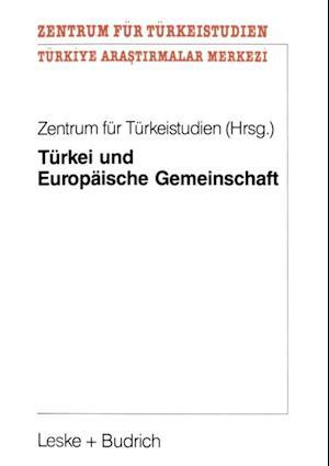 Turkei und Europaische Gemeinschaft af Zentrum fur Turkeistudien
