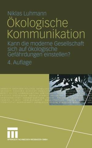 Okologische Kommunikation af Niklas Luhmann